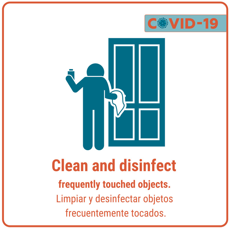 Clean and disinfect frequently touched objects.